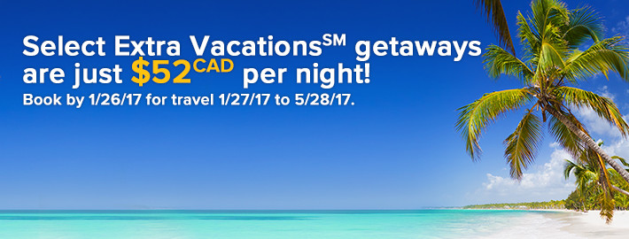 Select Extra Vacations(SM) getaways are just $52(CAD) per night!