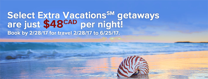 Select Extra Vacations(SM) getaways just $48(CAD) per night!